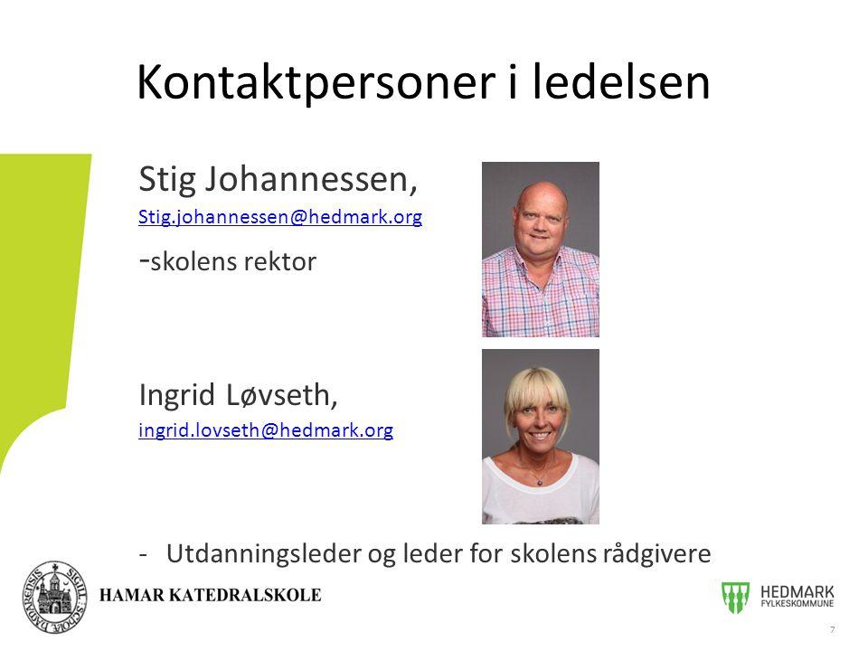 Stig Johannessen, Stig.johannessen@hedmark.org - skolens rektor Ingrid Løvseth, ingrid.lovseth@hedmark.org -Utdanningsleder og leder for skolens rådgi