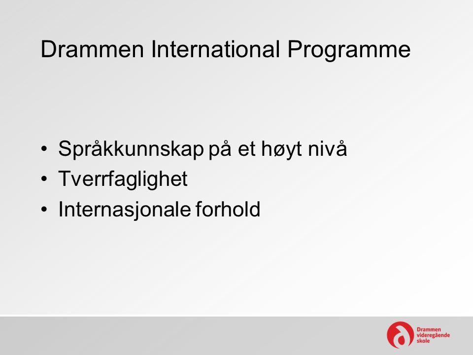 Drammen International Programme Språkkunnskap på et høyt nivå Tverrfaglighet Internasjonale forhold