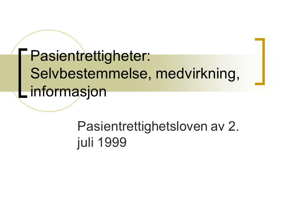 Pasientrettigheter: Selvbestemmelse, medvirkning, informasjon Pasientrettighetsloven av 2. juli 1999