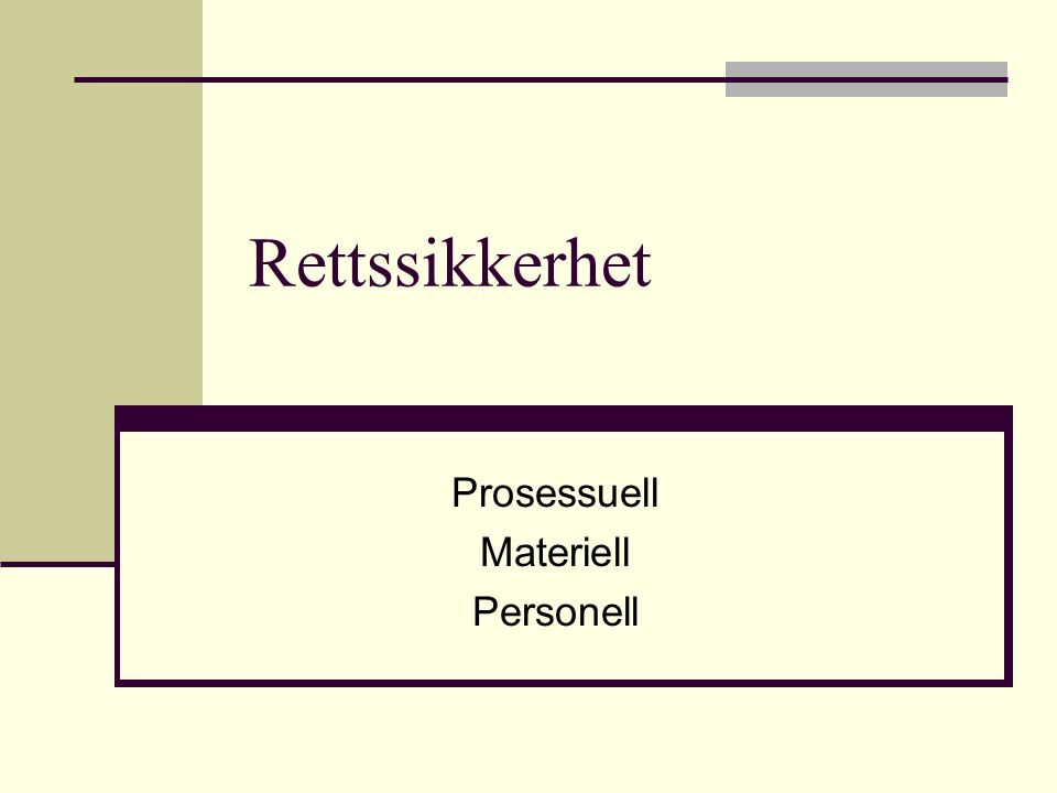 Rettssikkerhet Prosessuell Materiell Personell