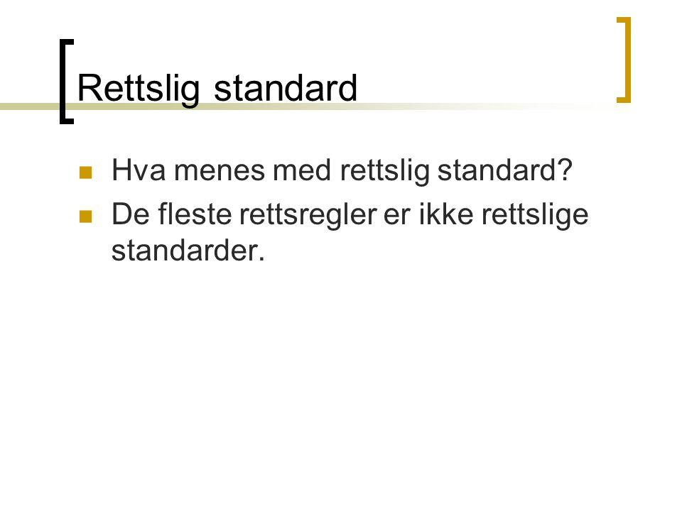 Rettslig standard Hva menes med rettslig standard.