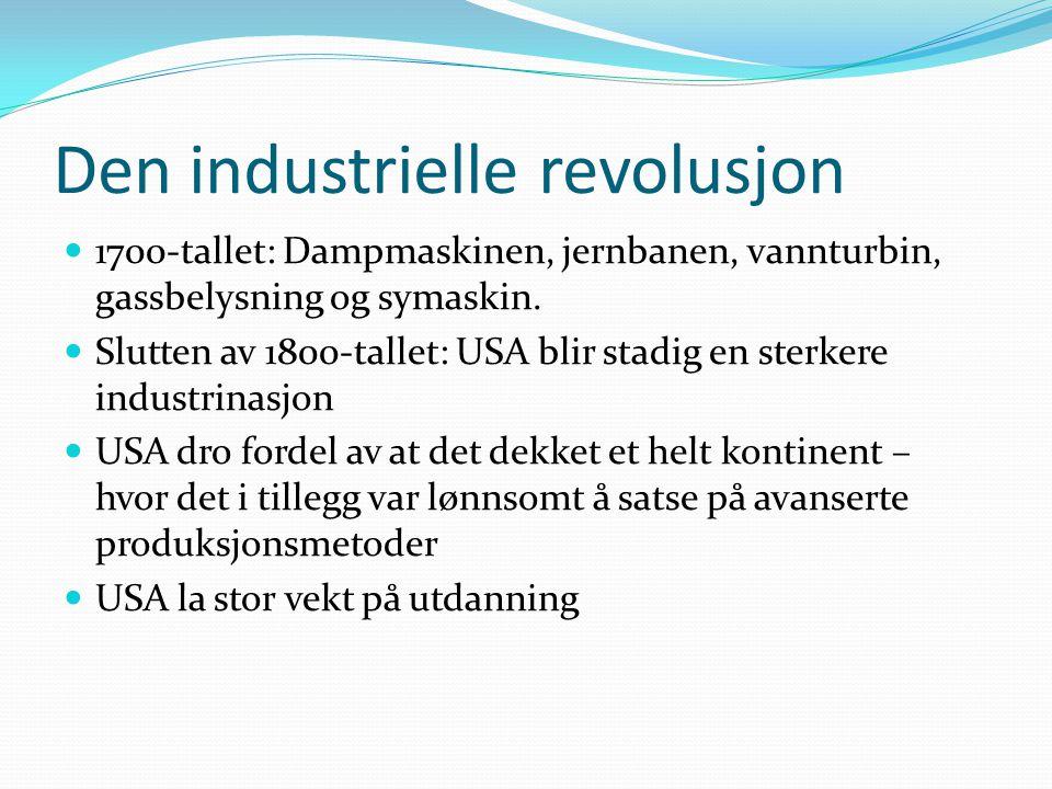 Den industrielle revolusjon 1700-tallet: Dampmaskinen, jernbanen, vannturbin, gassbelysning og symaskin.