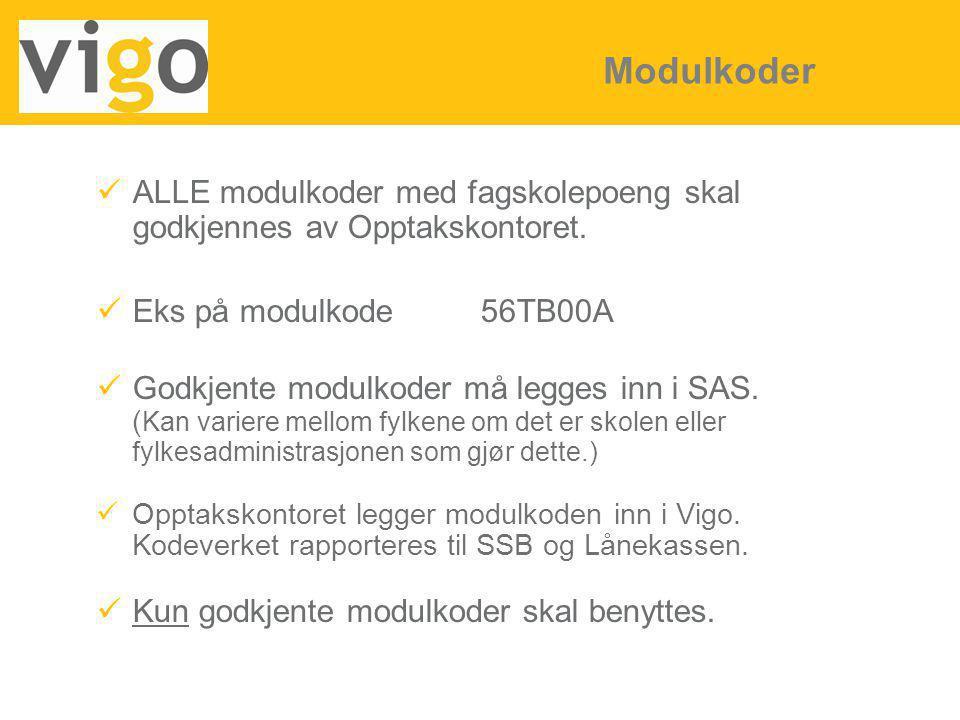 ALLE modulkoder med fagskolepoeng skal godkjennes av Opptakskontoret. Eks på modulkode56TB00A Godkjente modulkoder må legges inn i SAS. ( Kan variere