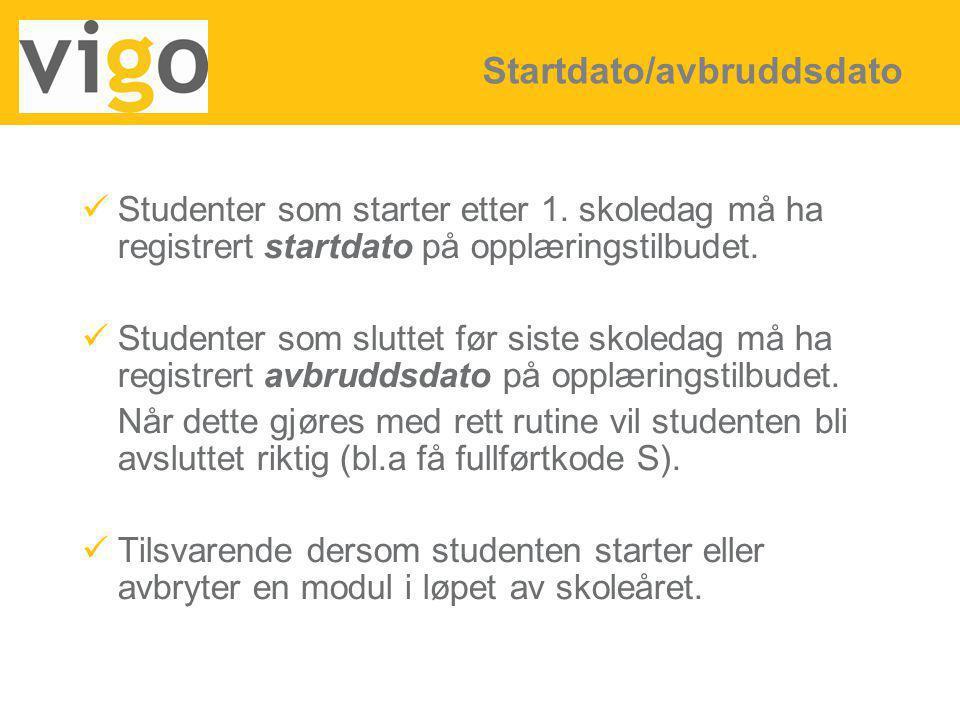 Studenter som starter etter 1. skoledag må ha registrert startdato på opplæringstilbudet. Studenter som sluttet før siste skoledag må ha registrert av