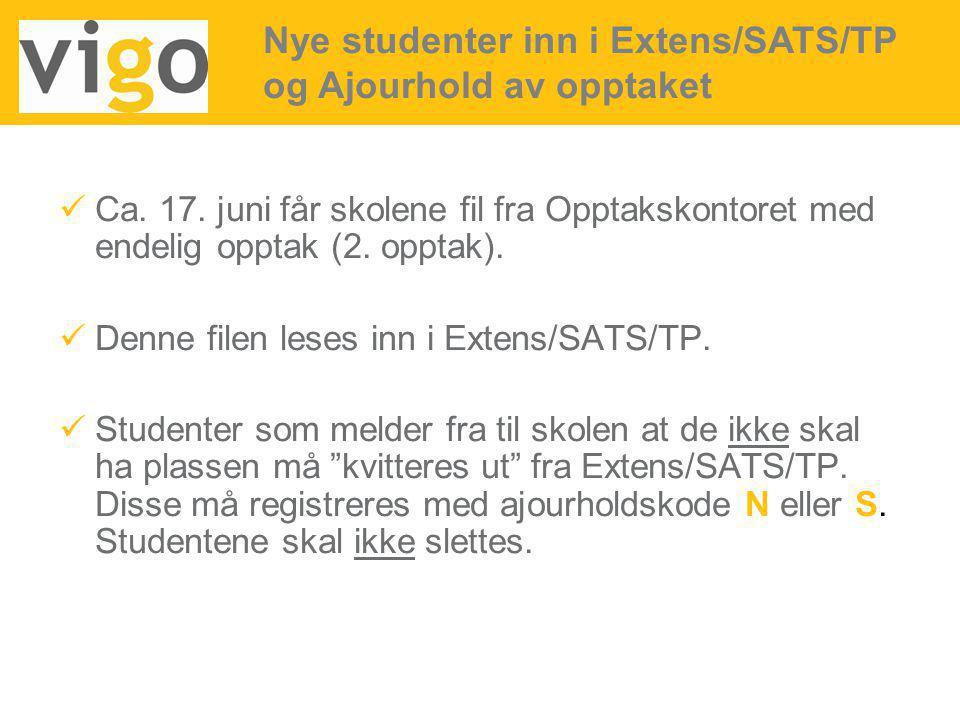 Ca. 17. juni får skolene fil fra Opptakskontoret med endelig opptak (2. opptak). Denne filen leses inn i Extens/SATS/TP. Studenter som melder fra til