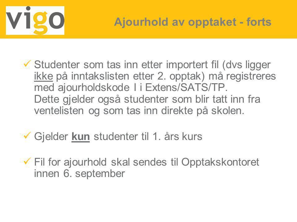 Studenter som tas inn etter importert fil (dvs ligger ikke på inntakslisten etter 2. opptak) må registreres med ajourholdskode I i Extens/SATS/TP. Det