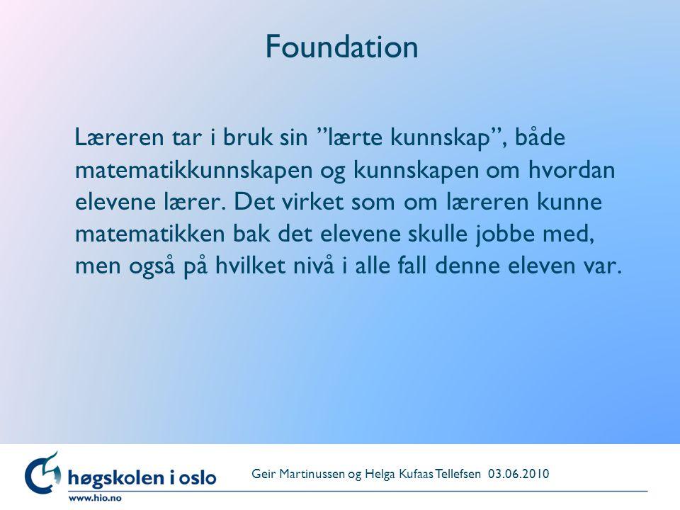 """Foundation Læreren tar i bruk sin """"lærte kunnskap"""", både matematikkunnskapen og kunnskapen om hvordan elevene lærer. Det virket som om læreren kunne m"""