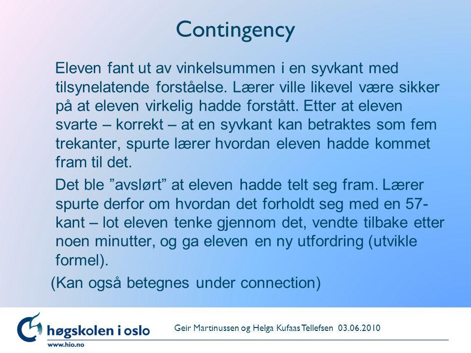 Contingency Eleven fant ut av vinkelsummen i en syvkant med tilsynelatende forståelse. Lærer ville likevel være sikker på at eleven virkelig hadde for