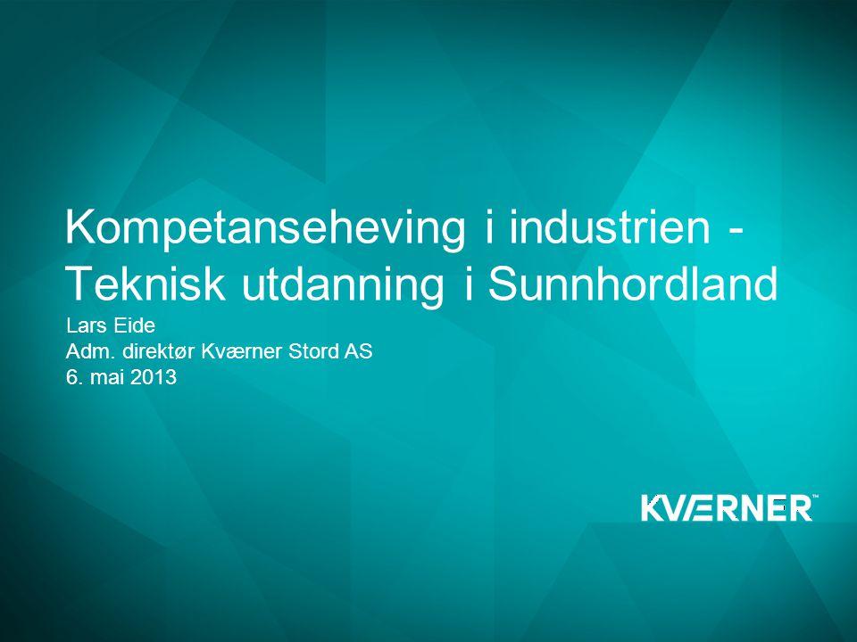 Kompetanseheving i industrien - Teknisk utdanning i Sunnhordland Lars Eide Adm.