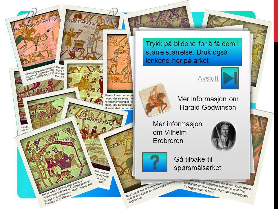 Gå tilbake til spørsmålsarket Mer informasjon om Vilhelm Erobreren Trykk på bildene for å få dem i større størrelse. Bruk også lenkene her på arket Me