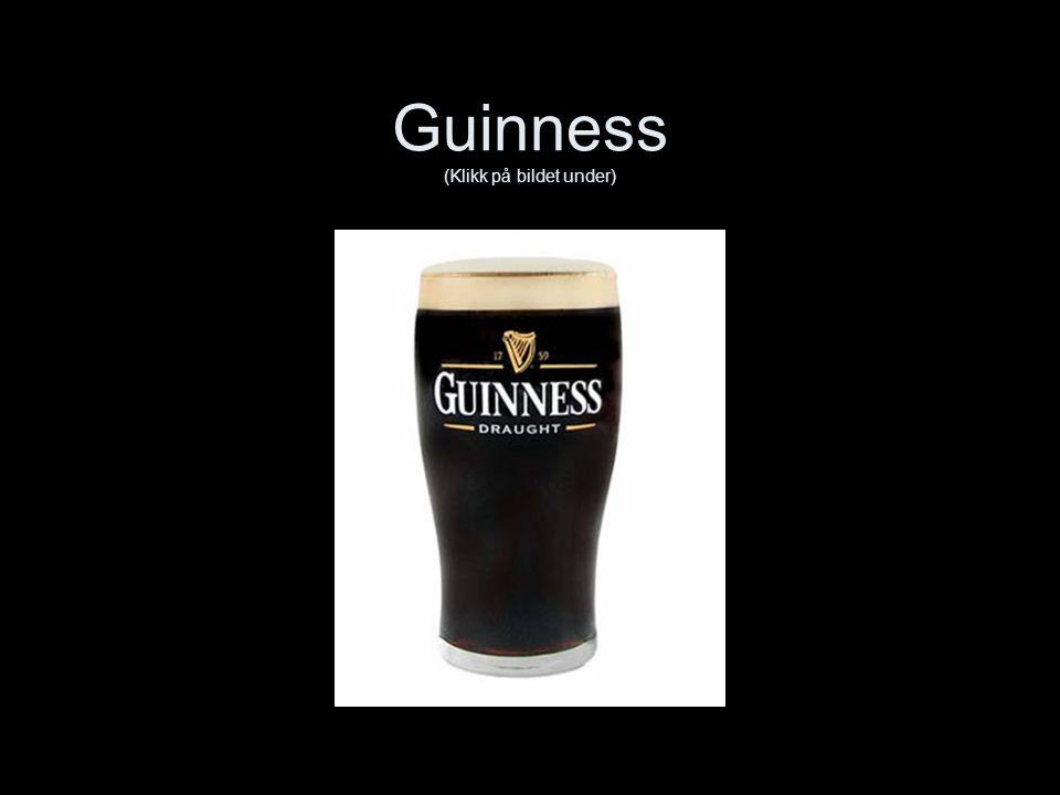 Guinness (Klikk på bildet under)