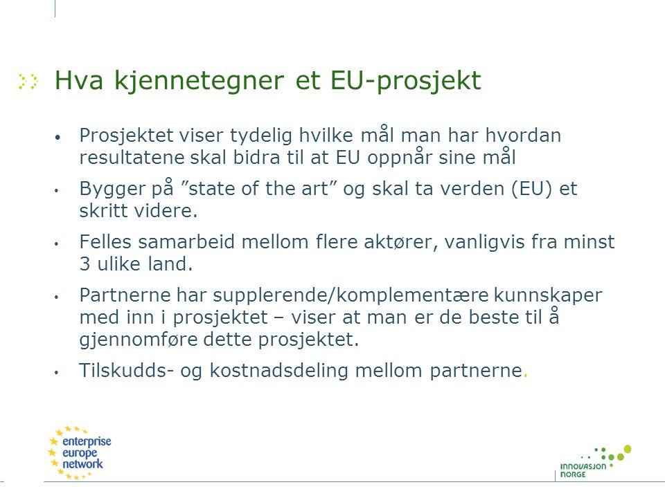 """Hva kjennetegner et EU-prosjekt Prosjektet viser tydelig hvilke mål man har hvordan resultatene skal bidra til at EU oppnår sine mål Bygger på """"state"""