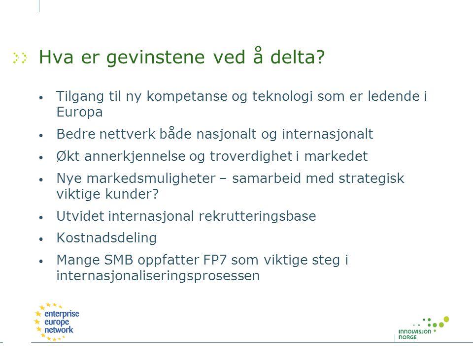 Hva er gevinstene ved å delta? Tilgang til ny kompetanse og teknologi som er ledende i Europa Bedre nettverk både nasjonalt og internasjonalt Økt anne