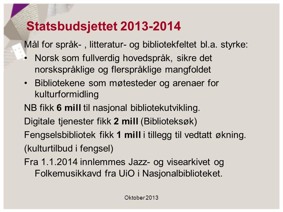 Statsbudsjettet 2013-2014 Mål for språk-, litteratur- og bibliotekfeltet bl.a.