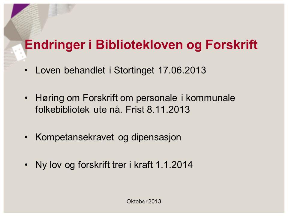Loven behandlet i Stortinget 17.06.2013 Høring om Forskrift om personale i kommunale folkebibliotek ute nå.