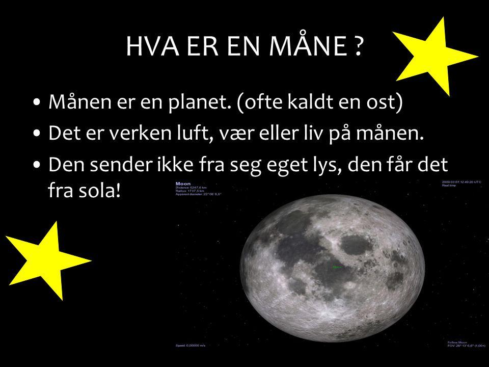 HVA ER EN MÅNE .Månen er en planet.