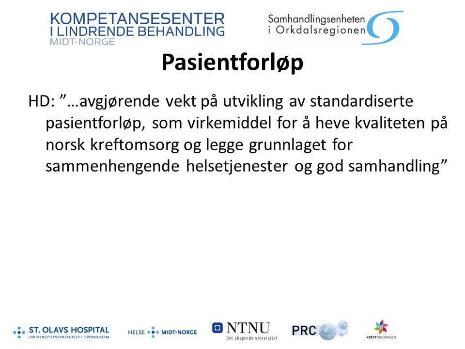 """Pasientforløp HD: """"…avgjørende vekt på utvikling av standardiserte pasientforløp, som virkemiddel for å heve kvaliteten på norsk kreftomsorg og legge"""