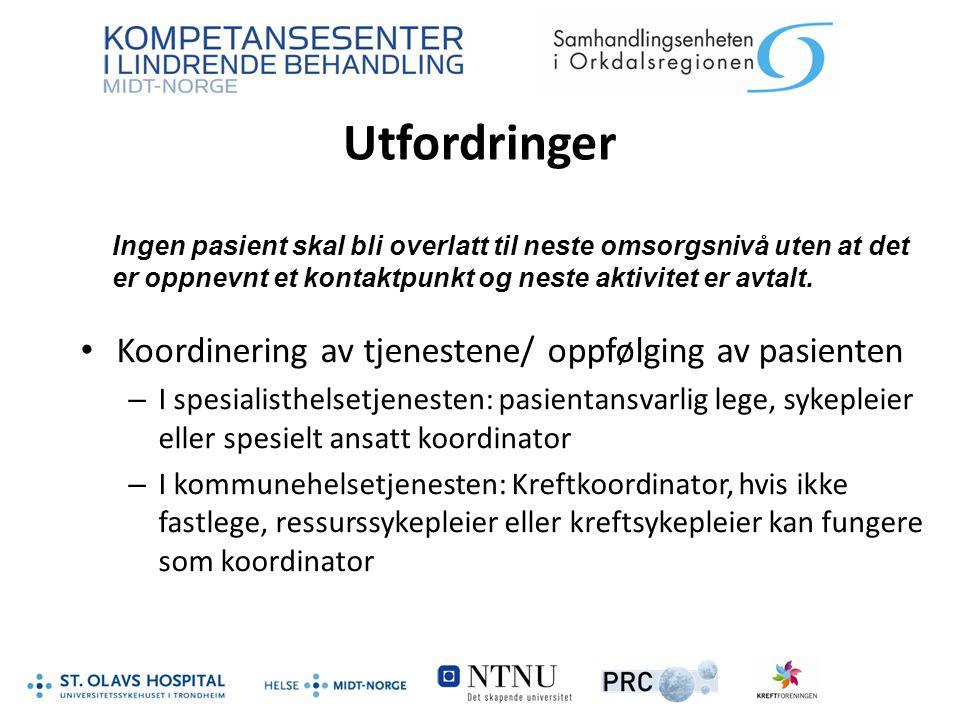 Utfordringer Koordinering av tjenestene/ oppfølging av pasienten – I spesialisthelsetjenesten: pasientansvarlig lege, sykepleier eller spesielt ansatt