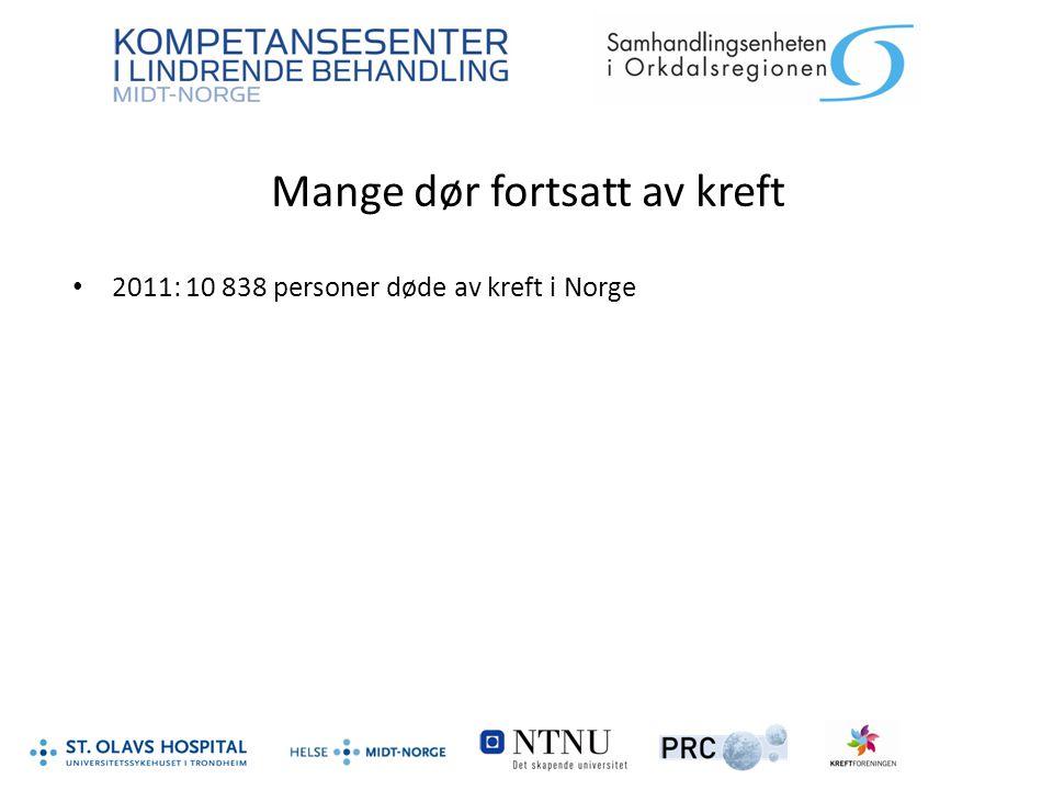 Mange dør fortsatt av kreft 2011: 10 838 personer døde av kreft i Norge