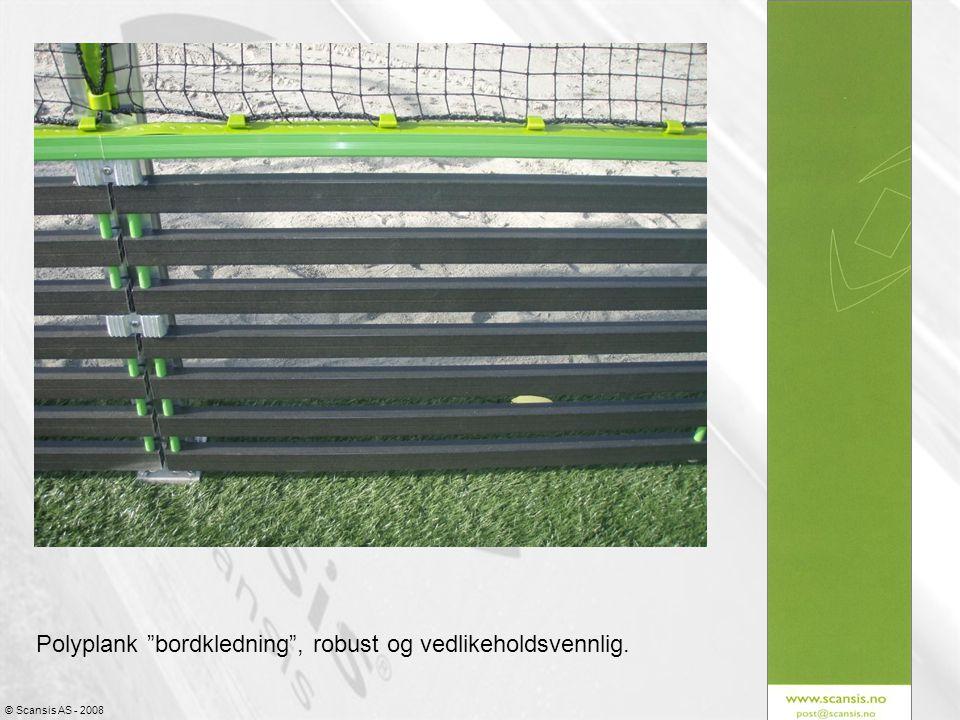 © Scansis AS - 2008 Polyplank bordkledning , robust og vedlikeholdsvennlig.