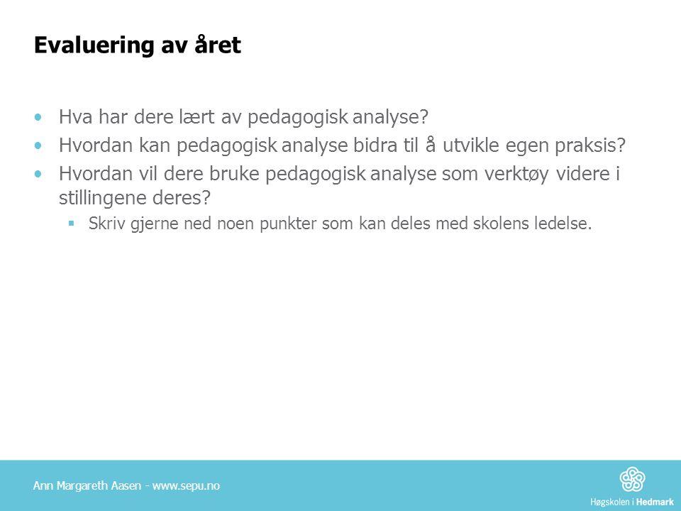 Evaluering av året Hva har dere lært av pedagogisk analyse.