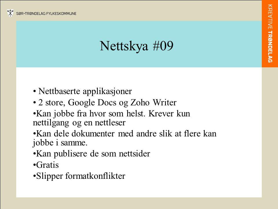 Nettskya #09 Nettbaserte applikasjoner 2 store, Google Docs og Zoho Writer Kan jobbe fra hvor som helst.