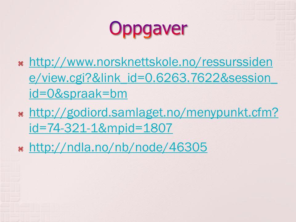  http://www.norsknettskole.no/ressurssiden e/view.cgi?&link_id=0.6263.7622&session_ id=0&spraak=bm http://www.norsknettskole.no/ressurssiden e/view.c
