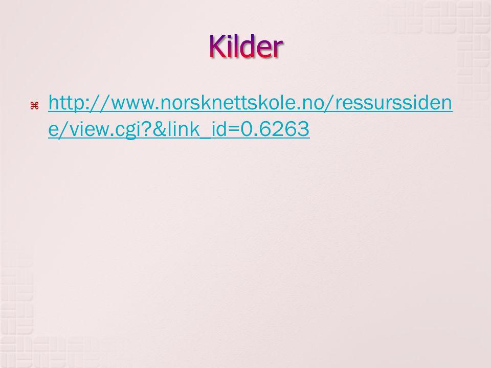  http://www.norsknettskole.no/ressurssiden e/view.cgi?&link_id=0.6263 http://www.norsknettskole.no/ressurssiden e/view.cgi?&link_id=0.6263