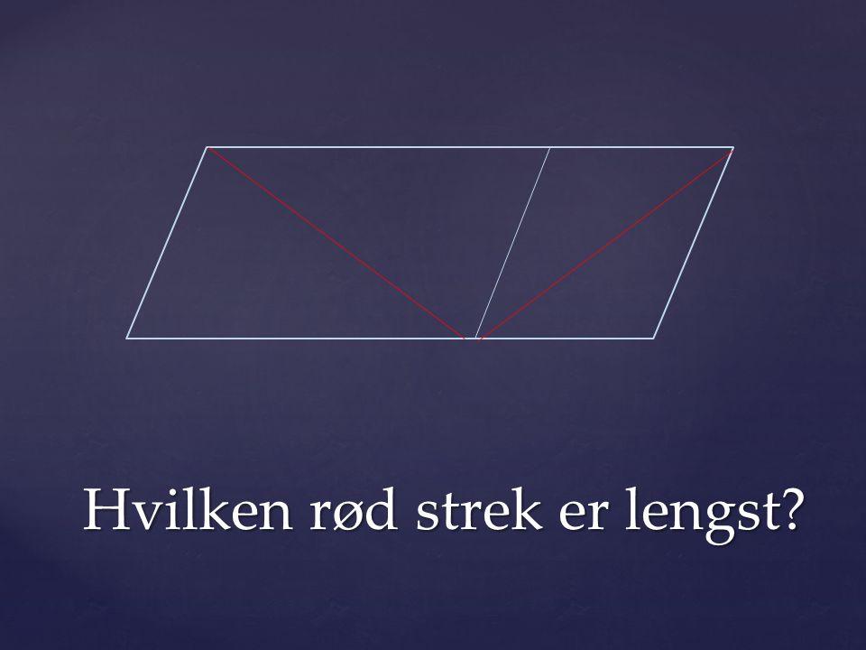 Hvilken rød strek er lengst?