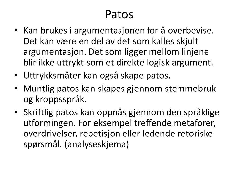 Patos Kan brukes i argumentasjonen for å overbevise. Det kan være en del av det som kalles skjult argumentasjon. Det som ligger mellom linjene blir ik