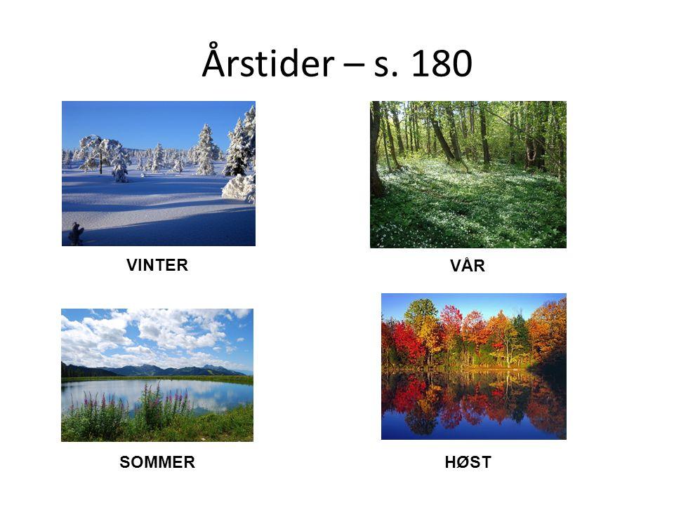 Årstider – s. 180 VINTER VÅR SOMMER HØST