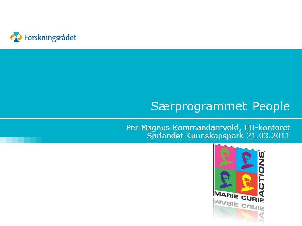 Særprogrammet People Per Magnus Kommandantvold, EU-kontoret Sørlandet Kunnskapspark 21.03.2011