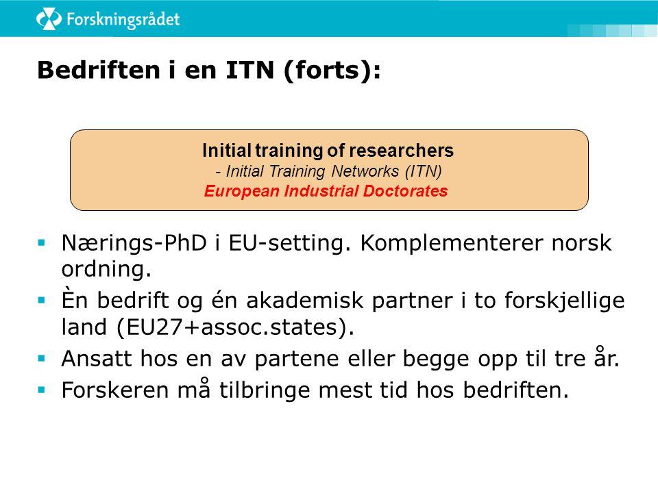 Bedriften i en ITN (forts):  Nærings-PhD i EU-setting.