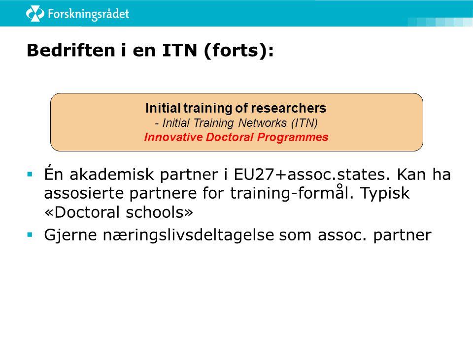 Bedriften i en ITN (forts):  Én akademisk partner i EU27+assoc.states.