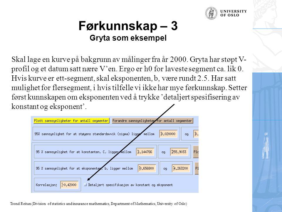 Trond Reitan (Division of statistics and insurance mathematics, Department of Mathematics, University of Oslo) Førkunnskap – 3 Gryta som eksempel Skal