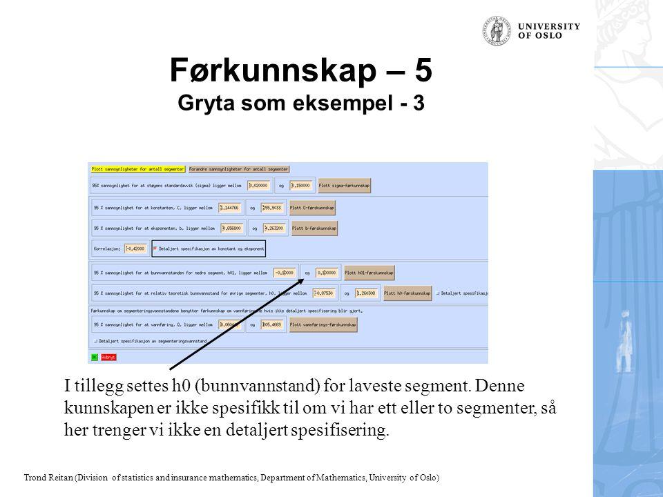 Trond Reitan (Division of statistics and insurance mathematics, Department of Mathematics, University of Oslo) Førkunnskap – 5 Gryta som eksempel - 3