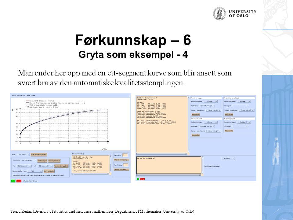 Trond Reitan (Division of statistics and insurance mathematics, Department of Mathematics, University of Oslo) Man ender her opp med en ett-segment ku