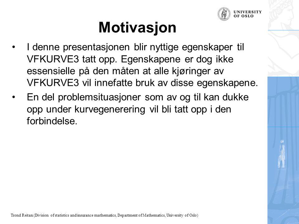 Trond Reitan (Division of statistics and insurance mathematics, Department of Mathematics, University of Oslo) Motivasjon I denne presentasjonen blir