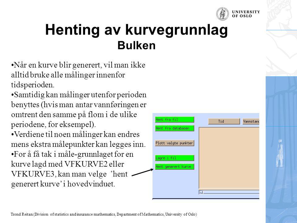 Trond Reitan (Division of statistics and insurance mathematics, Department of Mathematics, University of Oslo) Henting av kurvegrunnlag Bulken Når en