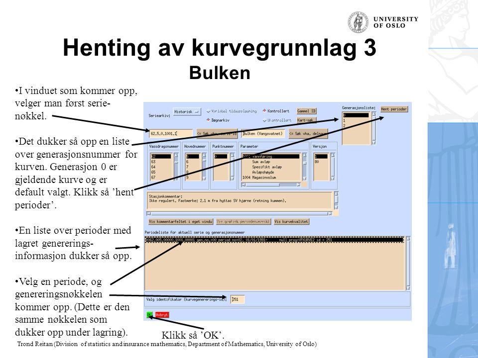 Trond Reitan (Division of statistics and insurance mathematics, Department of Mathematics, University of Oslo) Henting av kurvegrunnlag 3 Bulken I vin