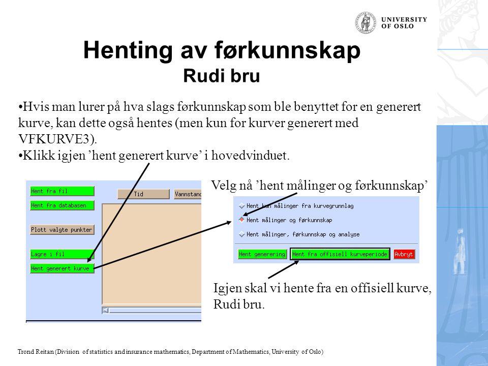 Trond Reitan (Division of statistics and insurance mathematics, Department of Mathematics, University of Oslo) Henting av førkunnskap Rudi bru Hvis ma