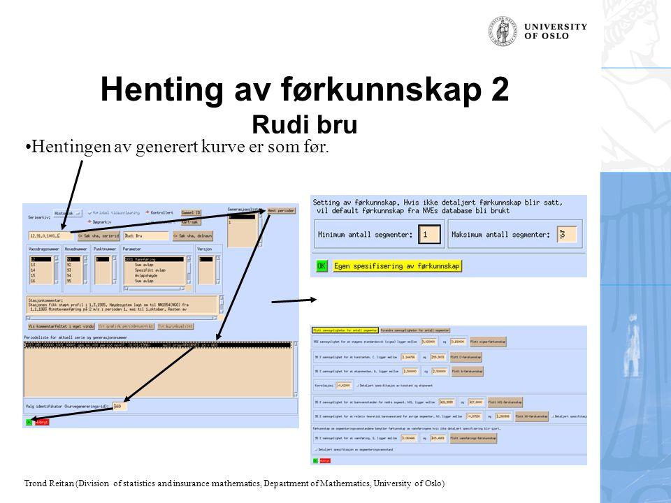 Trond Reitan (Division of statistics and insurance mathematics, Department of Mathematics, University of Oslo) Henting av førkunnskap 2 Rudi bru Henti
