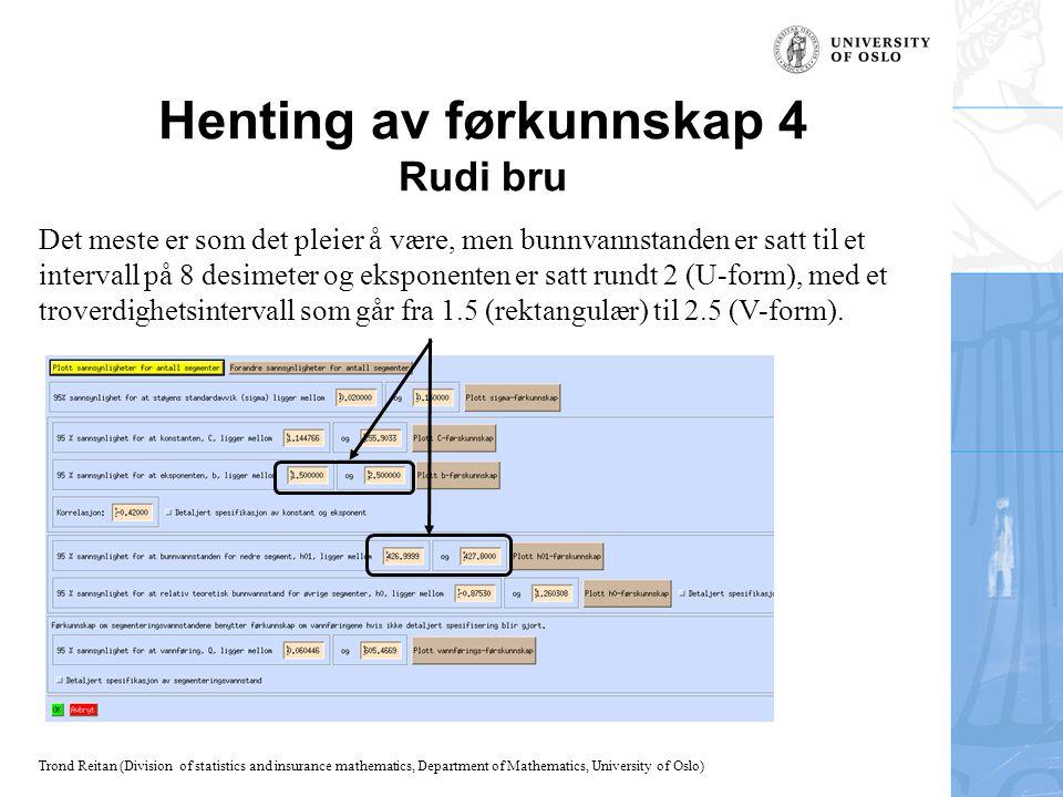Trond Reitan (Division of statistics and insurance mathematics, Department of Mathematics, University of Oslo) Henting av førkunnskap 4 Rudi bru Det m