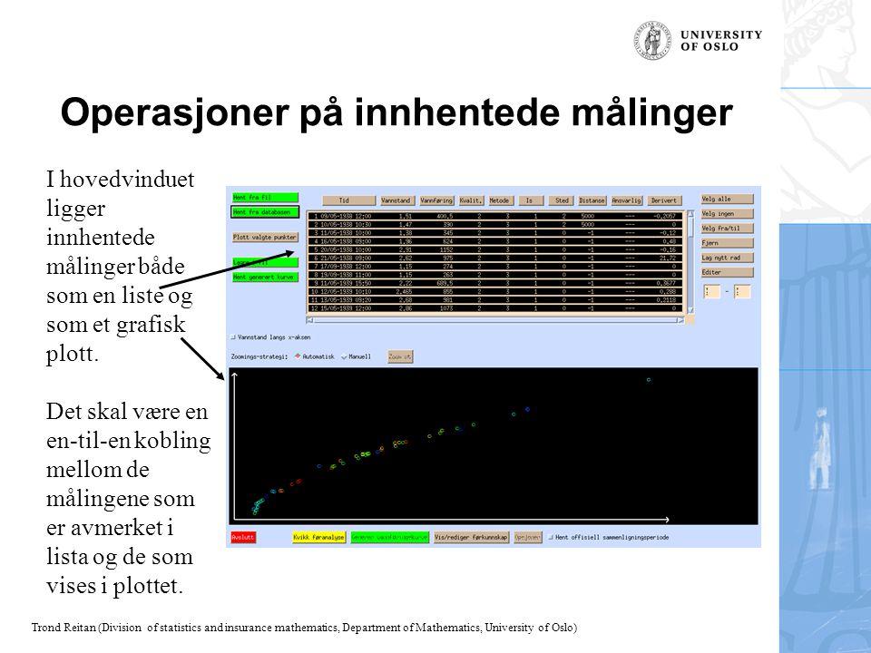Trond Reitan (Division of statistics and insurance mathematics, Department of Mathematics, University of Oslo) Operasjoner på innhentede målinger I ho