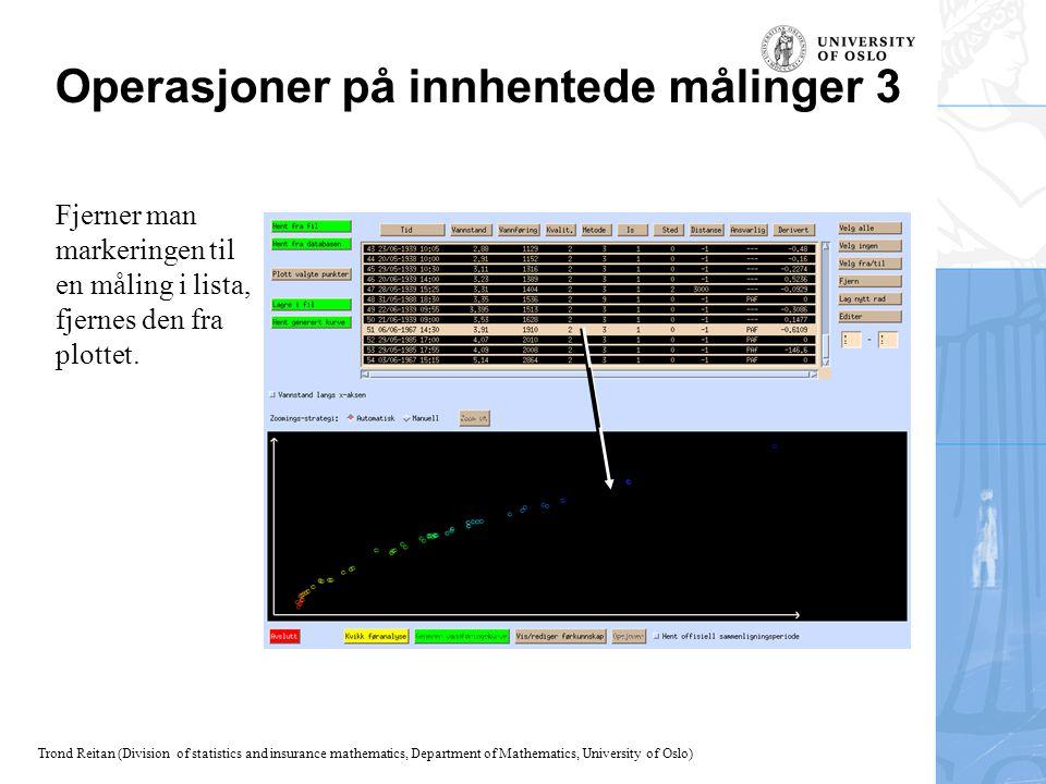 Trond Reitan (Division of statistics and insurance mathematics, Department of Mathematics, University of Oslo) Operasjoner på innhentede målinger 3 Fj