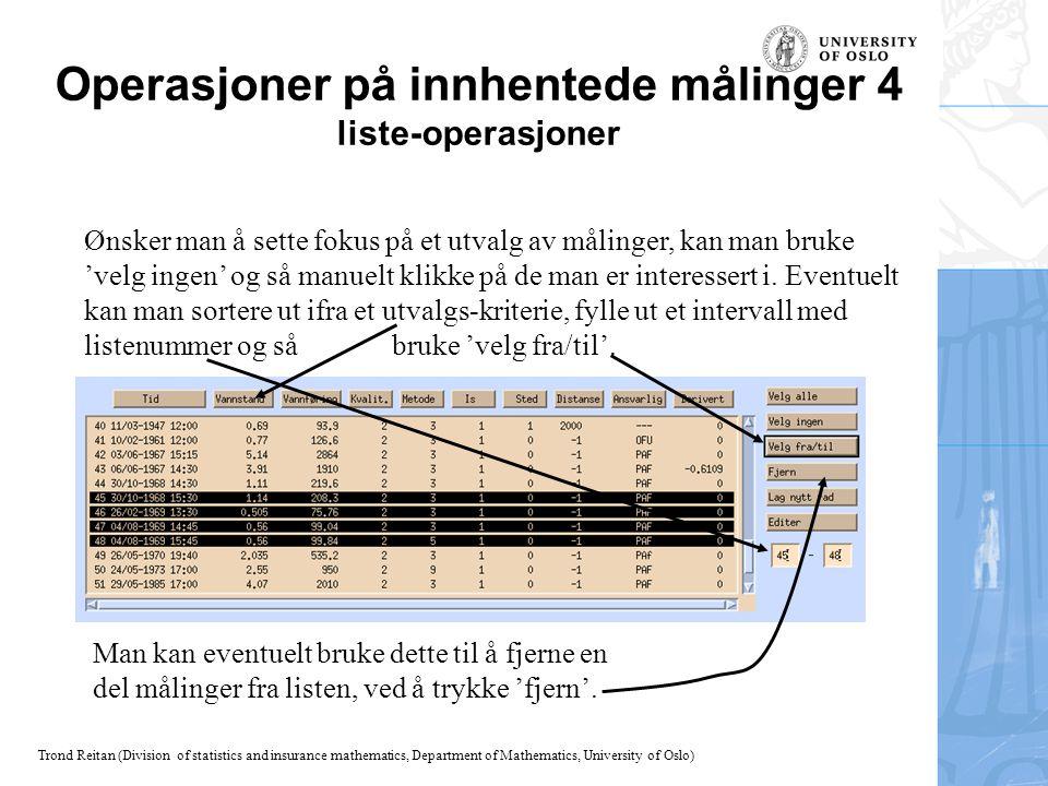 Trond Reitan (Division of statistics and insurance mathematics, Department of Mathematics, University of Oslo) Operasjoner på innhentede målinger 4 li