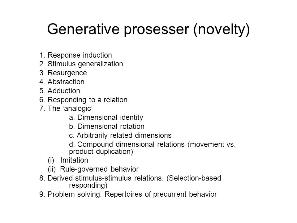 Generative prosesser (novelty) 1.Response induction 2.