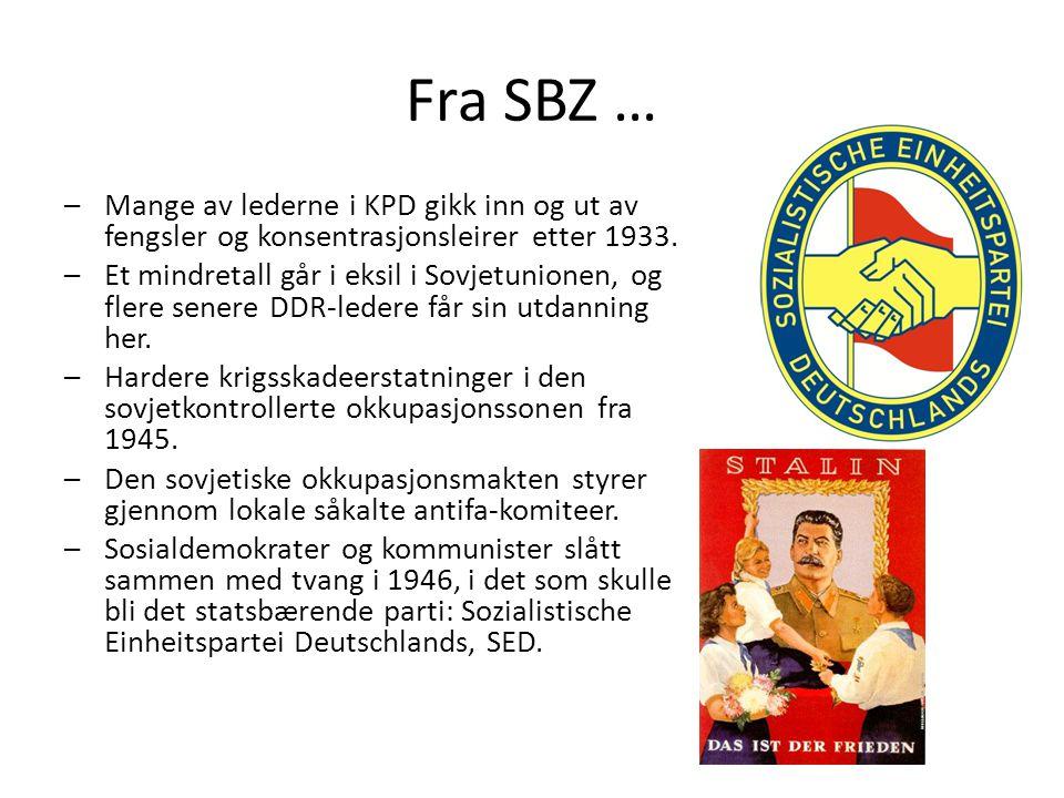 Fra SBZ … –Mange av lederne i KPD gikk inn og ut av fengsler og konsentrasjonsleirer etter 1933.