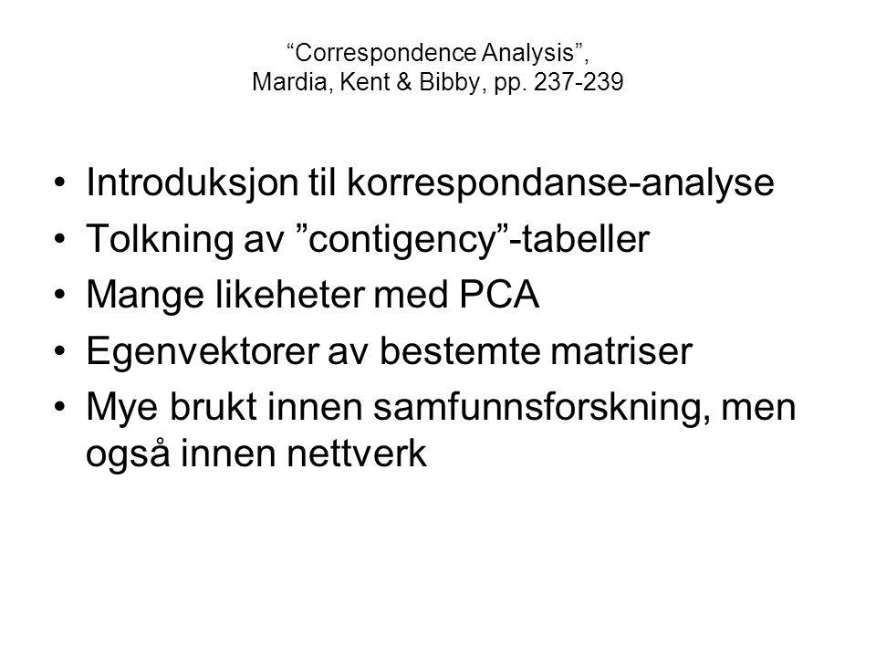 Correspondence Analysis , Mardia, Kent & Bibby, pp.