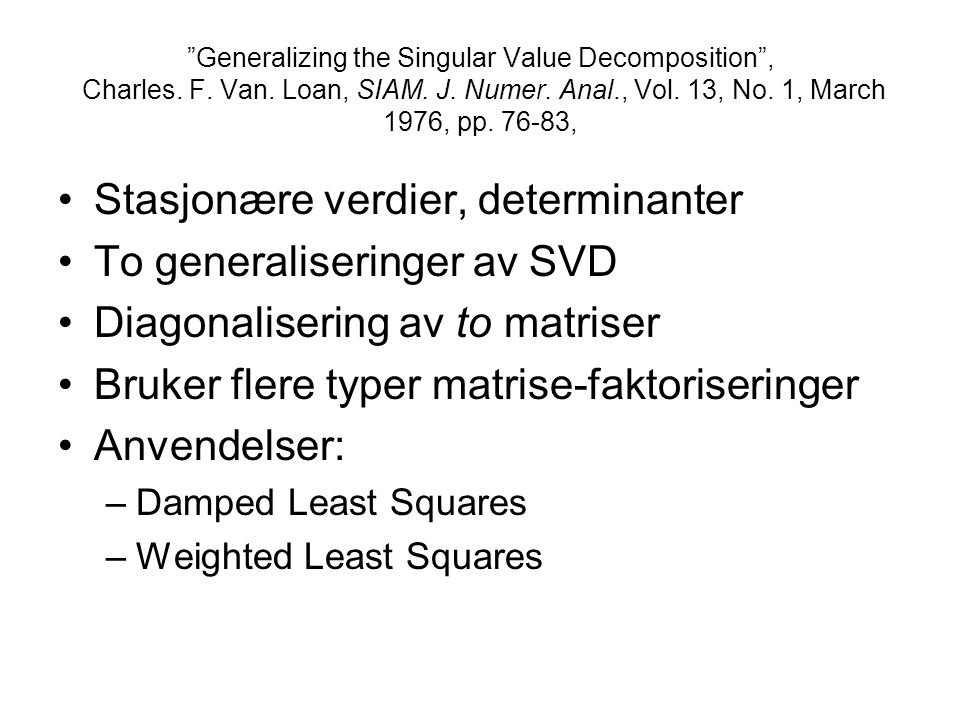 On the Early History of the Singular Value Decomposition , G.
